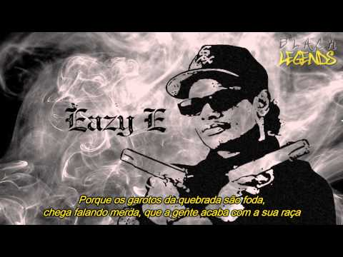 Eazy-E - Boyz-N-The-Hood (Legendado)
