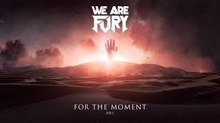 WE ARE FURY - For The Moment 001