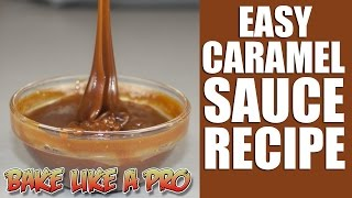 Easy Caramel Sauce Recipe -NO FAIL !