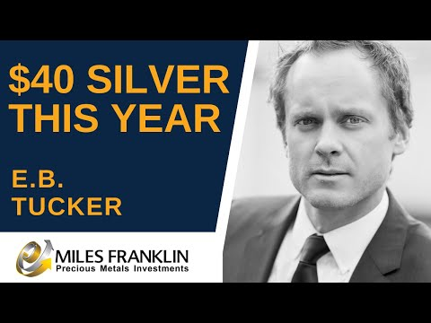 $40 SILVER THIS YEAR | E.B. Tucker from YouTube · Duration:  34 minutes 40 seconds