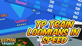 HOW TO TP TRAIN LOOMIANS IN SPEED   LOOMIAN LEGACY   ROBLOX