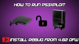 [How To] Install 4.81.2 Rebug CFW From 4.82 OFW Using PS3Xploit Tutorial! (Fat and Slim PS3)