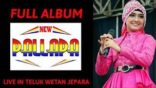 Download lagu Full Album NEW PALLAPA Live In Teluk Wetan Welahan JEPARA MP3