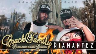 CRACK FAMILY - DIAMANTEZ - (Diamante de mi Barrio)