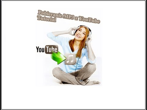 Ściąganie Z YouTube MP3 Bez Programu - Download MP3 YouTube No-Programs [HD]