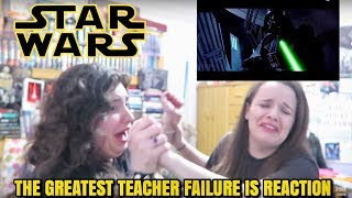 "STAR WARS ""THE GREATEST TEACHER FAILURE IS"" REACTION"