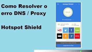 Tutorial #1 Como resolver problema de DNS/Proxy no Hotspot Shield