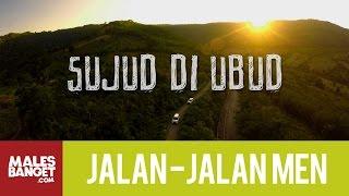 Jalan2Men 2015 - Bali - Sujud di Ubud