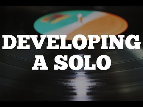 Developing a Solo
