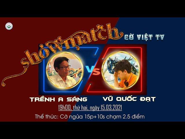 Showmatch 2021 ĐC QTĐS TRỀNH A SÁNG vs KTQG VŨ QUỐC ĐẠT