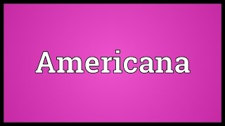 Americana Meaning