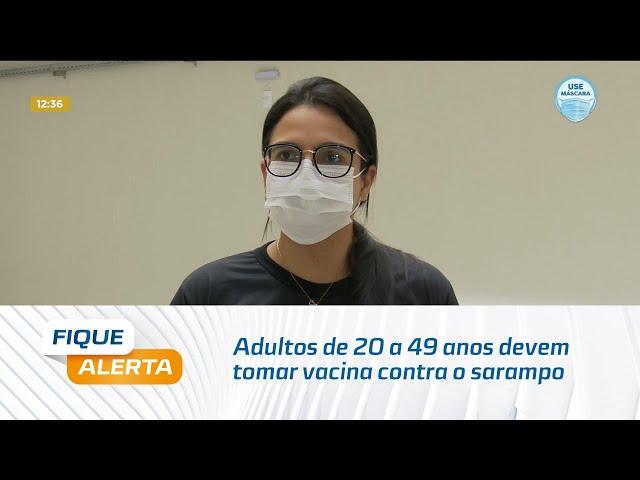 Adultos de 20 a 49 anos devem tomar vacina contra o sarampo a partir de hoje