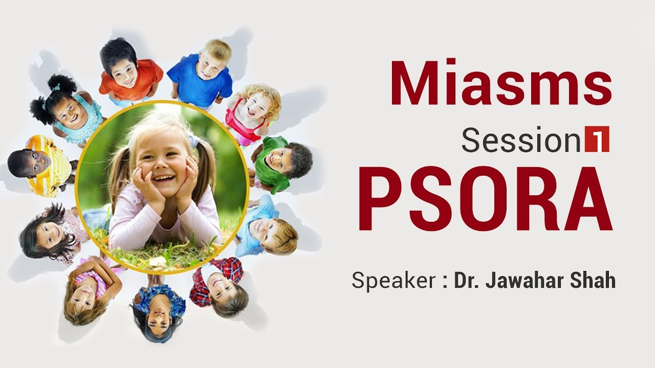 Homeopathic webinar series on Miasms - Psora (Part 1)