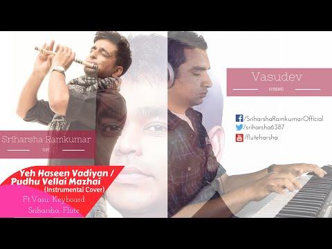 Pudhu Vellai Mazhai / Yeh Hasi Wadhiyan - Instrumental Cover - Ft. Vasu & Sriharsha