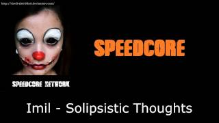 [Speedcore] Imil - Solipsistic Thoughts