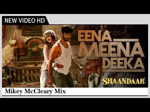 Shaandaar - Eena Meena Deeka (Full Video Song) | Mikey McCleary Mix | Shahid Kapoor, Alia Bhatt