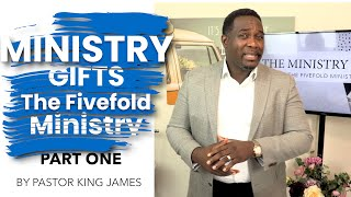 The Ministry Gifts (The Fivefold Ministry) | Pastor King James | 13 Sep 2020