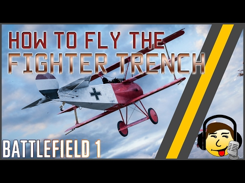 [BF1] How to Fly a Fighter Plane! [Trench] - Guide & Basic Tips!