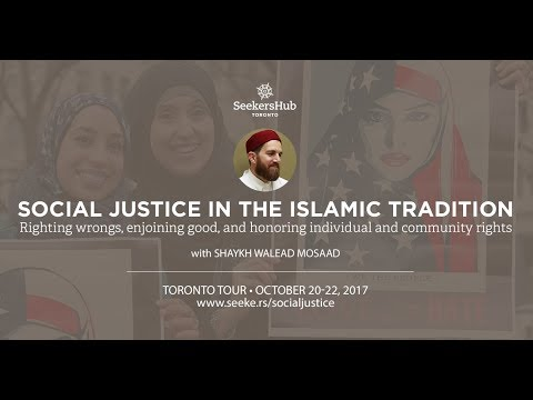 Social Justice in The Islamic Tradition - Shaykh Walead Mosaad [LIVE STREAM]