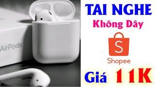 Mua Tai Nghe Bluetooth Giống Airpods Tại Shopee Và Cái Kết ?