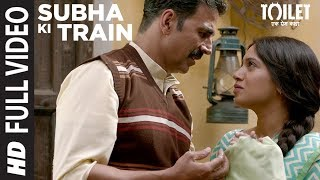 Subha Ki Train Song | Toilet- Ek Prem Katha