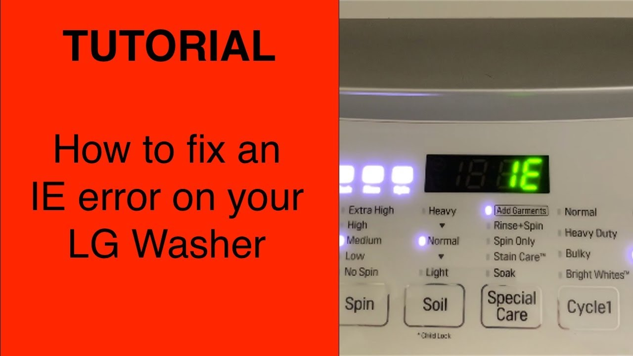 Tutorial How To Fix An Ie Error On Your Lg Washer Youtube