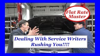 Dealing With Service Writers Rushing You!!!!