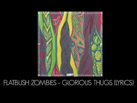 Flatbush ZOMBiES - Glorious Thugs (Lyrics)