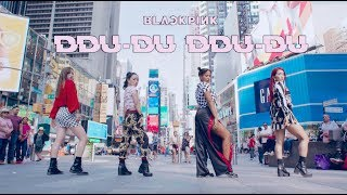 Download [KPOP IN PUBLIC CHALLENGE NYC] BLACKPINK | DDU-DU DDU-DU (뚜두뚜두) DANCE COVER by I LOVE DANCE Mp3