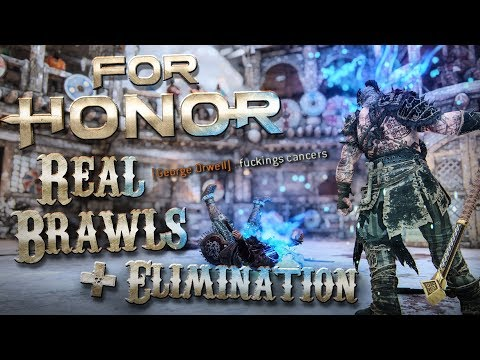 "FOR HONOR: ""F***ing cancers"" - Reputation 70 Raider Real Brawls + Elimination"