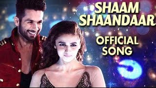 Latest Bollywood Movie Songs 2015 | Shaam Shaandaar | Latest Hindi SOngs 2015