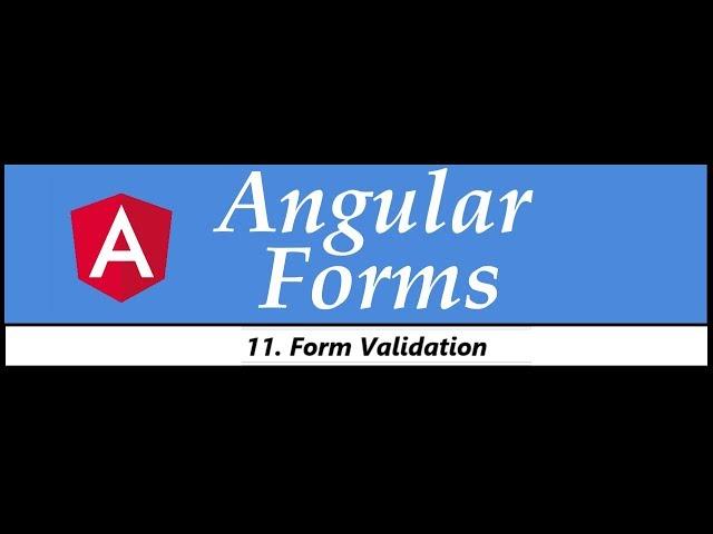 Angular Forms Tutorial - 11 - Form validation