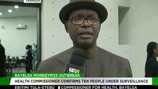 Monkeypox: Bayelsa Health Commissioner confirms ten persons understand Surveillance