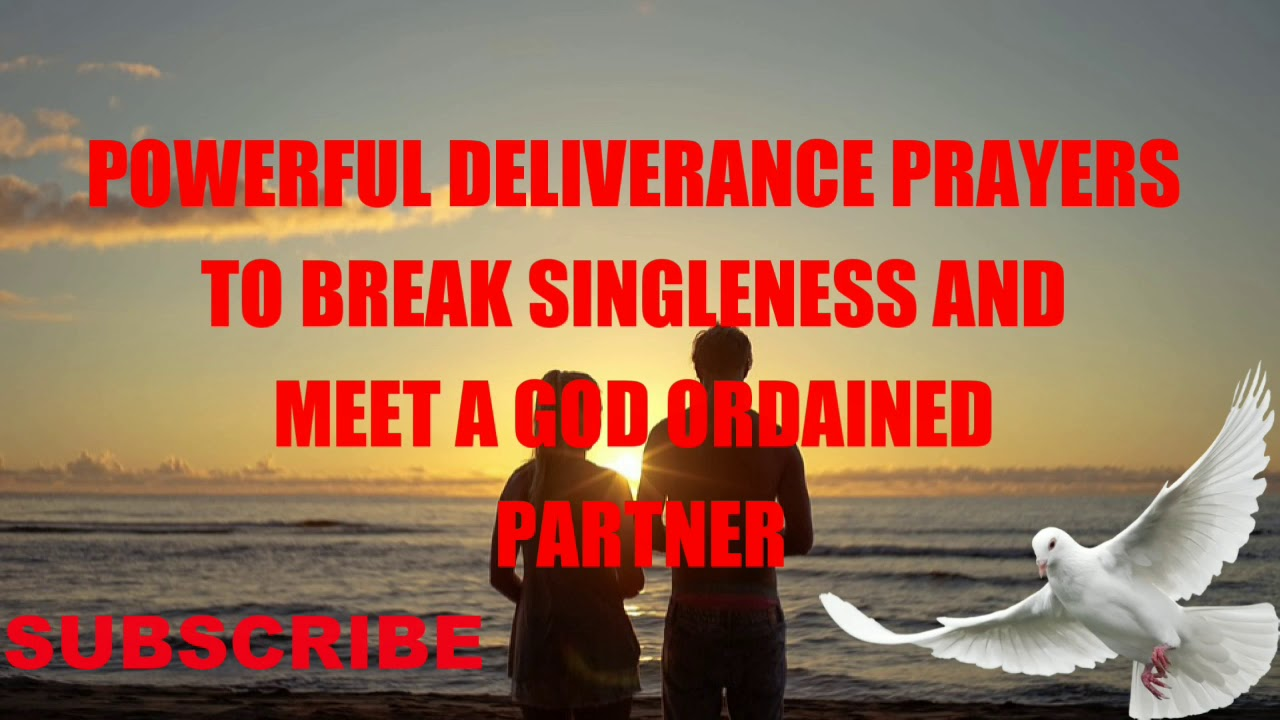 Powerful prayers to destroy any curse of UNWILLFUL singleness and make you meet a Godly partner