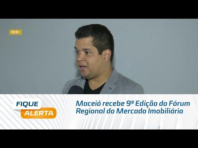 Maceió recebe 9ª Edição do Fórum Regional do Mercado Imobiliário