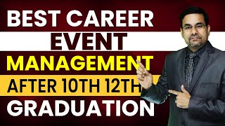 Best Course For Event Management Career | Event Management | After 10th,12th, Or Graduation