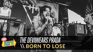 The Devil Wears Prada - Born to Lose (Live 2014 Vans Warped Tour)