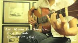 Anh Muốn Em Sống Sao (Bảo Anh) - Guitar Solo