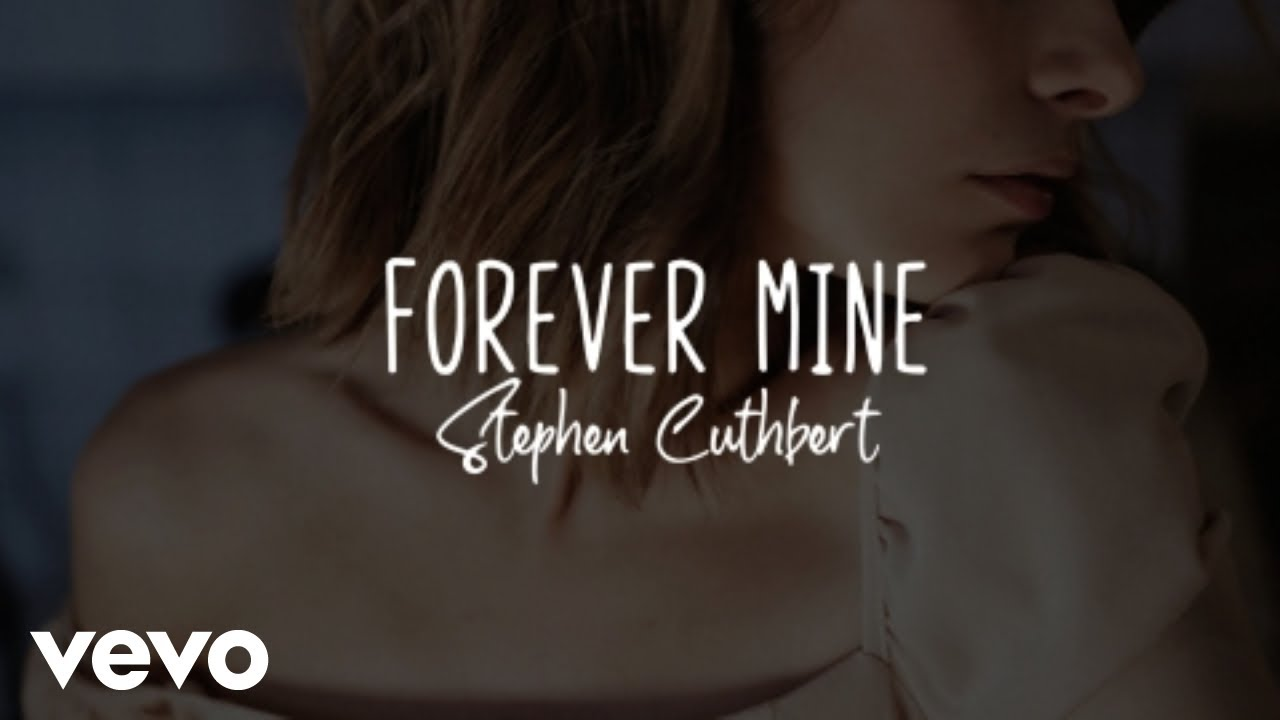 Stephen Cuthbert - Forever Mine (Official Video)