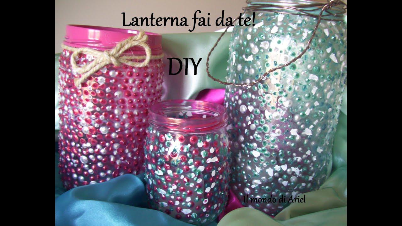 Lanterne fai da te riciclo barattoli decoglass youtube - Decorare lanterne ...