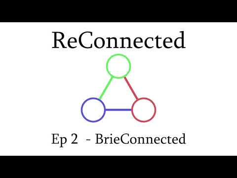 ReConnected #2 - BrieConnected