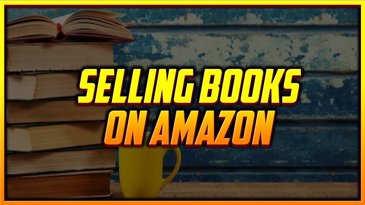 Everything You Need to Know about How to Start Selling Books on Amazon