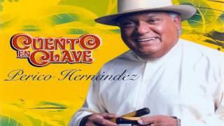 Jose Perico Hernandez   Nuevo Ritmo Omelenko