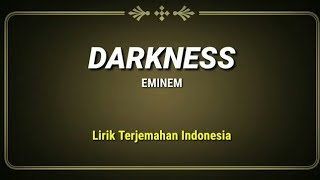 Download Lagu Darkness - Eminem ( Lirik Terjemahan Indonesia ) mp3