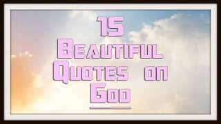 15 Beautiful Inspiring God Quotes