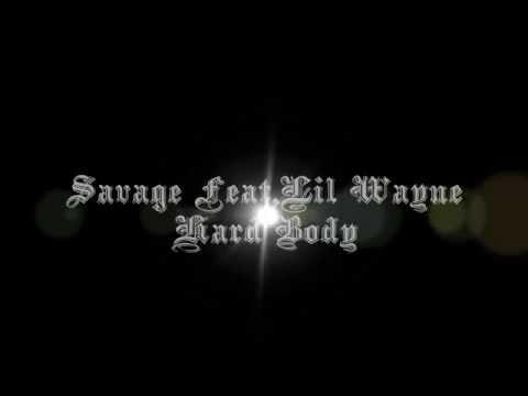 Savage Feat.Lil Wayne-Hard Body