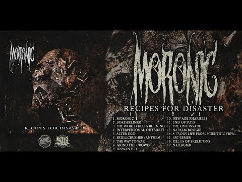 MORONIC - RECIPES FOR DISASTER [OFFICIAL ALBUM STREAM] (2017) SW EXCLUSIVE