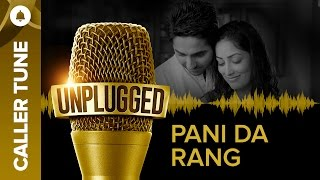 "Set ""Unplugged Pani D Rang"" as Your Caller Tune 