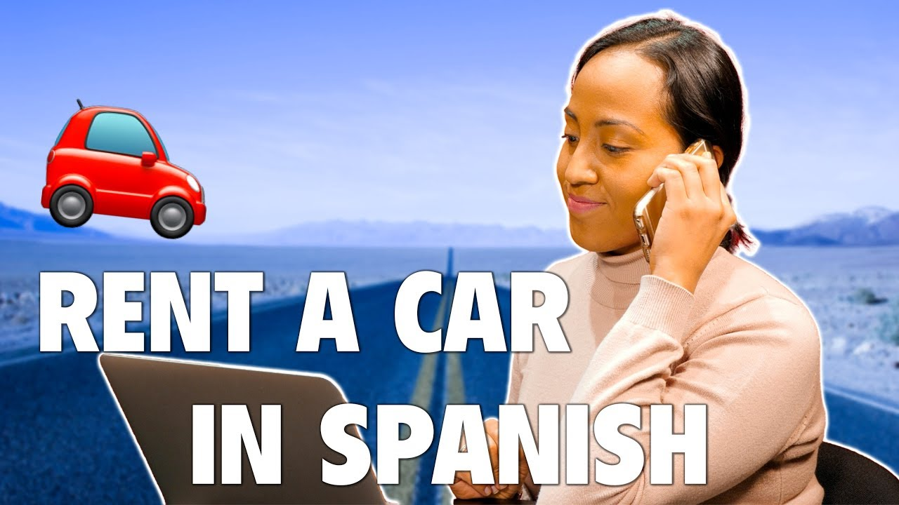 how to rent a car in spanish get a quote make a reservation and get the best deal youtube. Black Bedroom Furniture Sets. Home Design Ideas