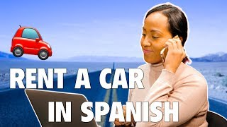 How to Rent a Car in Spanish [Get a Quote, Make a Reservation, and Get the Best Deal]